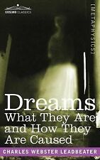 Dreams : What They Are and How They Are Caused by C. W. Leadbeater (2007,...