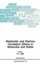 Relativistic and Electron Correlation Effects in Molecules and Solids (Nato Scie