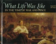 What Life Was Like: In the Time of War and Peace : Imperial Russia, AD...
