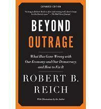 Beyond Outrage: Expanded Edition: What has gone wrong with our economy and our