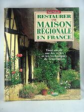RESTAURER UNE MAISON REGIONALE EN FRANCE - PAR DANIEL PUIBOUBE