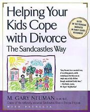 Helping Your Kids Cope with Divorce the Sandcastles Way by M. Gary Neuman and Pa