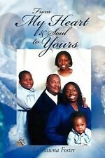 From My Heart and Soul to Yours by Lashawna Foster (2012, Paperback)