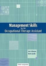 Management Skills for the Occupational Therapy Assistant by Amy Solomon and...