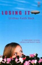 Losing It by Lindsay Rech (2003, Paperback)