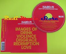 CD Singolo HARD-FI Can't get along (without you) Uk 2007   mc dvd (S6)