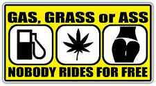 "Gas Grass Ass Nobody Rides For Free Funny Car Bumper Window Sticker Decal 6""X3"""