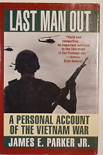 US Last Man Out A Personal Account Of Vietnam War James Parker Jr Reference Book