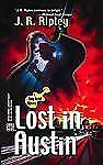J.R Ripley Lost In Austin Mystery Novel Action Suspense Book Paperback 2002 USA