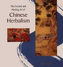 The Ancient and Healing Art of Chinese Herbalism-ExLibrary