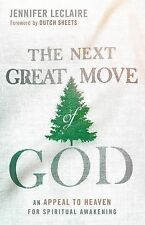 The Next Great Move of God: An Appeal to Heaven by Jennifer LeClaire [Paperback]