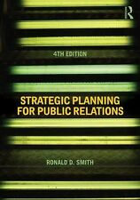 Strategic Planning for Public Relations by Ronald D. Smith (2012, Paperback,...