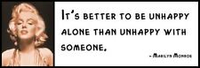 Wall Quote - MARILYN MONROE - It's Better to Be Unhappy Alone Than Unhappy with