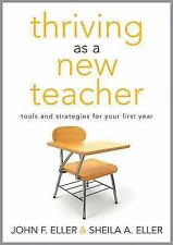 Thriving As a New Teacher : Tools and Strategies for Your First Year by...
