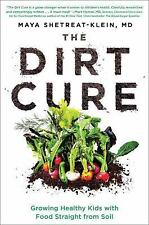 The Dirt Cure - Growing Healthy Kids with Food Straight from the Soil WT74039