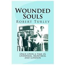 Wounded Souls by Robert Turley (2012, Paperback)