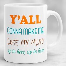 Y'all Gonna Make Me Lose My Mind Mug, Funny Quote Rap Lyrics Gift for Boss P8