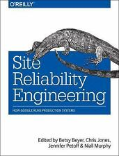 Site Reliability Engineering : How Google Runs Production Systems (2016,...