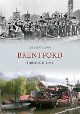Brentford Through Time by Gillian Clegg (Paperback, 2011)