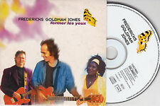 CD CARDSLEEVE CARTONNE FREDERICKS GOLDMAN JONES FERMER LES YEUX 2T DE 1995