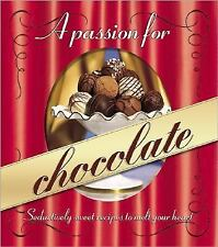 A Passion for Chocolate : Seductively sweet recipes to melt your heart (Better H