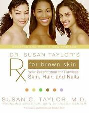 Dr. Susan Taylor's Rx for Brown Skin : Your Prescription for Flawless Skin,...