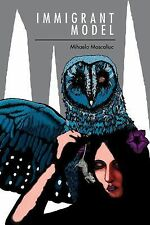 Pitt Poetry Ser.: Immigrant Model by Mihaela Moscaliuc (2015, Paperback)