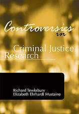 Controversies in Criminal Justice Research (Controversies in Crime and Justice),