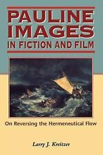 Biblical Seminar: Pauline Images in Fiction and Film : On Reversing the...