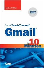 Gmail in 10 Minutes, Sams Teach Yourself 2nd Edition Sams Teach Yourself -- M