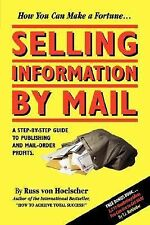 Selling Information by Mail : A Step-by-Step Guide to Publishing and...