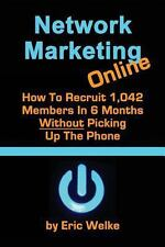 Network Marketing Online: How to Recruit 1,042 MLM Members in 6 Months...