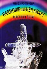 *- HARMONIE und HEILKRAFT durch edle STEINE - Helga PÖTTINGER  tb (1994)