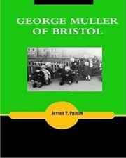 GEORGE MULLER OF BRISTOL By Arthur T. Pierson(2009 Paperback)