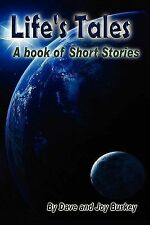 Life's Tales : A Book of Short Stories by Joy Burkey and Dave (2011, Paperback)