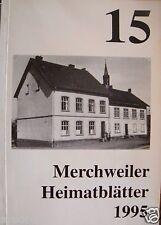 Merchweiler Heimatblätter 1995 Saar Gruben von Kerpen Amerikaner..Kreuze..