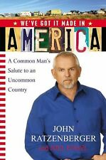 We've Got it Made in America : A Common Man's Salute to an Uncommon Country...