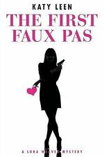 The First Faux Pas: A Lora Weaver Mystery by Leen, Katy -Paperback