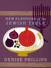 New Flavours of the Jewish Table, Phillips, Denise, New Books