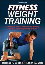 Fitness Weight Training-3rd Edition by Thomas R. Baechle and Roger W. Earle...