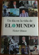 UN DIA EN LA VIDA DE EL MUNDO - VICTOR OLMOS - LA ESFERA DE LOS LIBROS
