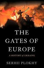 The Gates of Europe : A History of Ukraine by Serhii Plokhy (2015, Hardcover)
