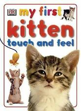 My First Kitten Touch and Feel (My First Books (Board Books Dorling Kindersley))