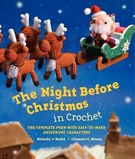 The Night Before Christmas in Crochet : The Complete Poem with Easy-To-Make...