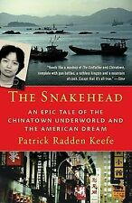 The Snakehead : An Epic Tale of the Chinatown Underworld and the American...