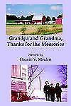 Grandpa and Grandma, Thanks for the Memories by Connie V. Meulen (2004,...