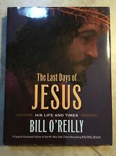 The Last Days Of Jesus His Life And Times By Bill O'Reilly ISBN 9780805098778