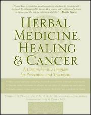 Herbal Medicine, Healing & Cancer: A Comprehensive Program for Prevention and Tr
