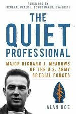 American Warriors Ser.: The Quiet Professional : Major Richard J. Meadows of...