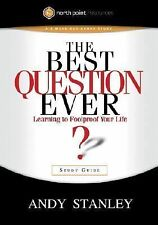 The Best Question Ever Study Guide : A Revolutionary Way to Make Decisions by...